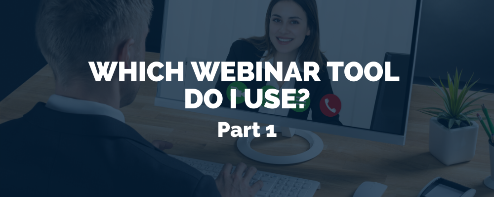 What Webinar Tool Do I Use
