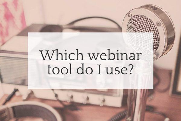 What Webinar Tool Do I Use