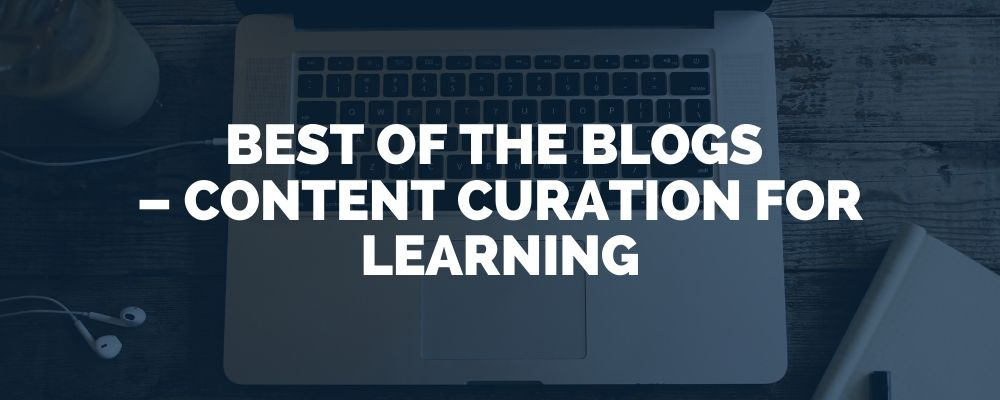Best Of The Blogs – Content Curation For Learning