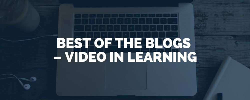 Best Of The Blogs – Video In Learning