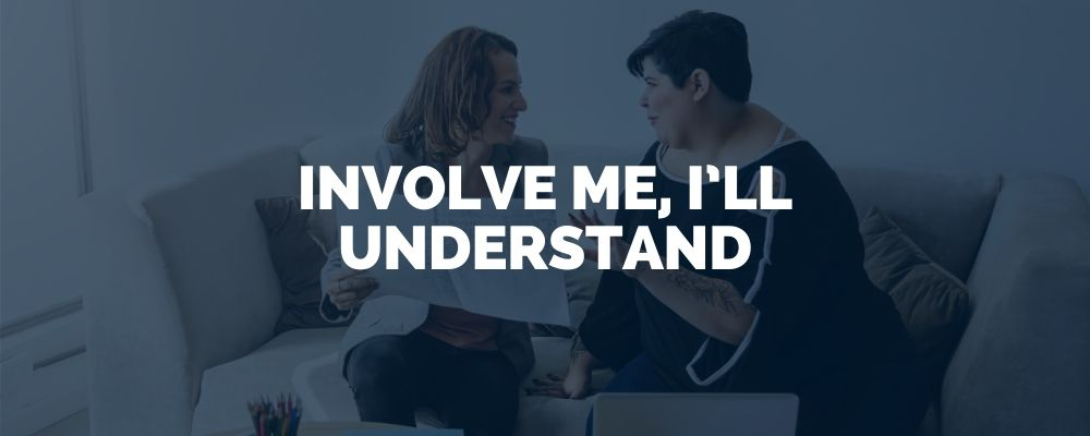 Involve Me, I'll Understand