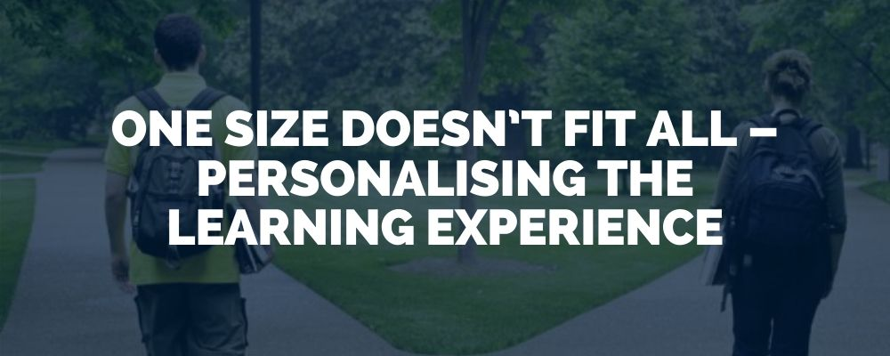 One Size Doesn't Fit All – Personalising The Learning Experience