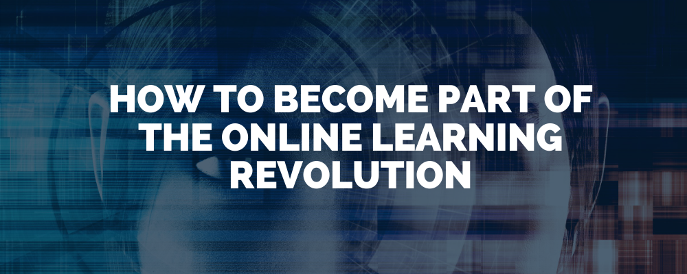 How To Become Part Of The Online Learning Revolution